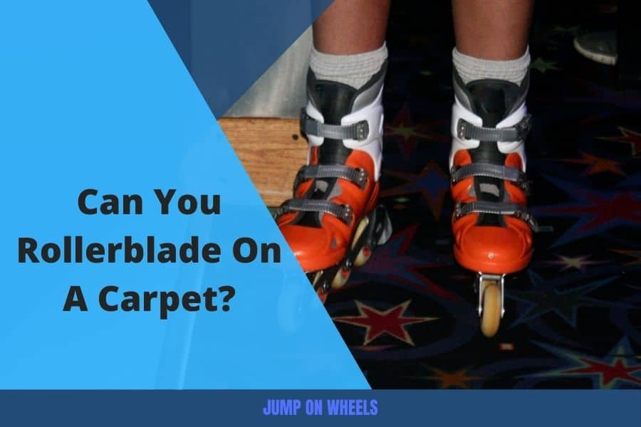 can-you-rollerblade-on-a-carpet-