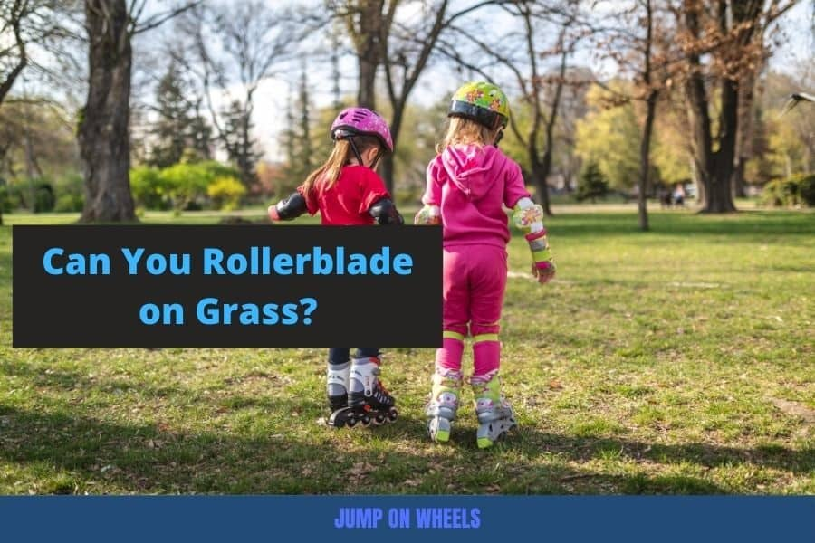 Can You Rollerblade on Grass?