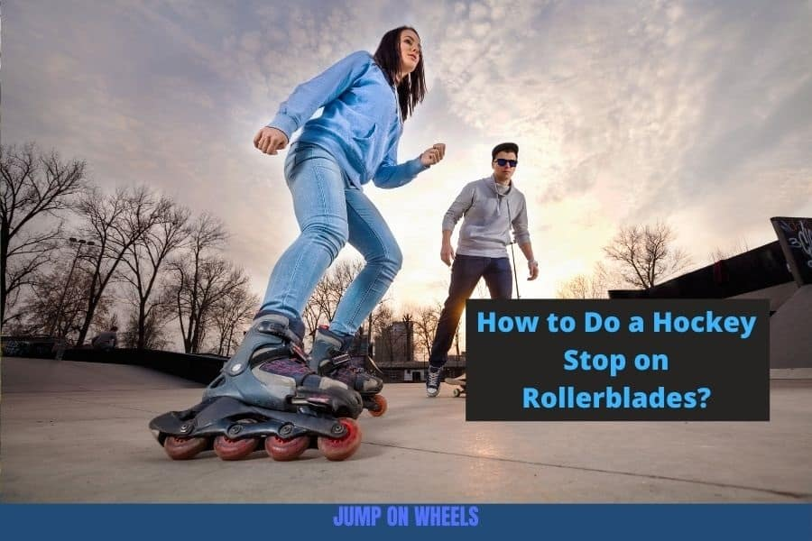 How to Do a Hockey Stop on Rollerblades?