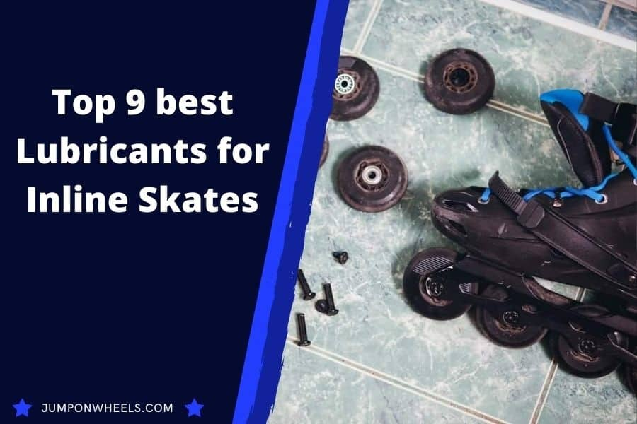 Top 9 best Lubricants for Inline Skates
